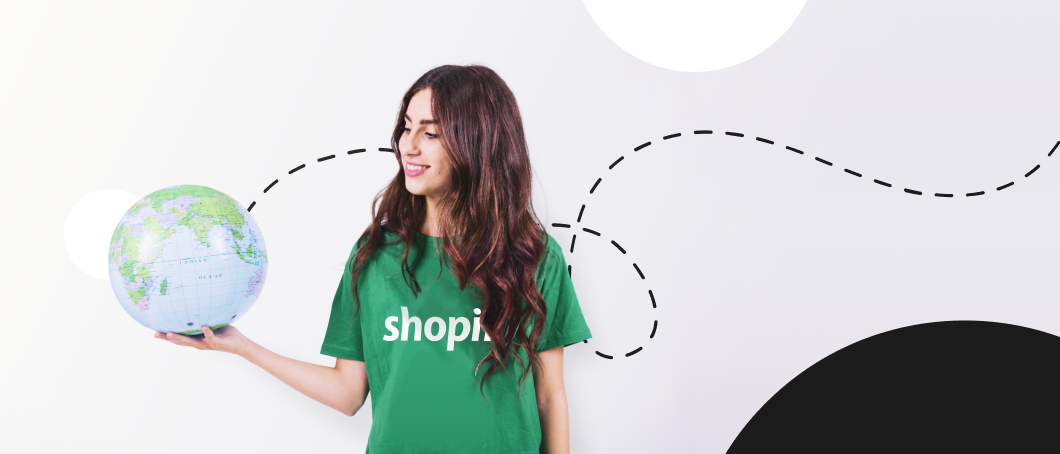 How to Go Global with Your Shopify Store | MageWorx Shopify Blog